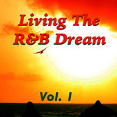 Living The R&B Dream, Vol. 1 by Various Artists