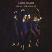Sur la piste de danse de Laure Briard