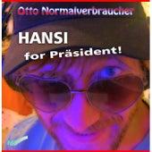 Hansi for Präsident by Otto Normalverbraucher