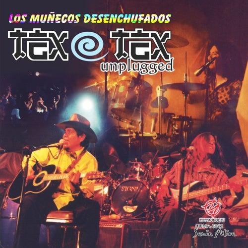 Los Muñecos Desenchufados (En Vivo) [Serie Alive] (En Vivo) von Tex Tex