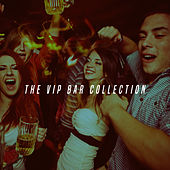 The Vip Bar Collection by Various Artists