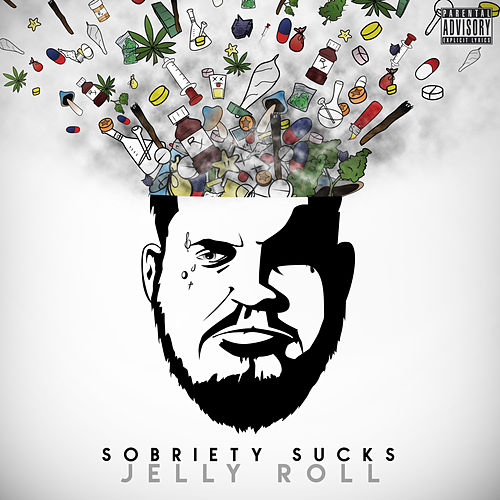 Sobriety Sucks by Jelly Roll