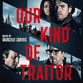 Our Kind of Traitor (Original Motion Picture Soundtrack) by Marcelo Zarvos