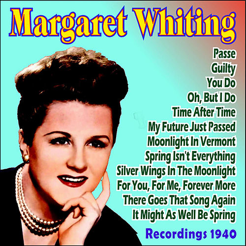 Recordings 1940 by Margaret Whiting