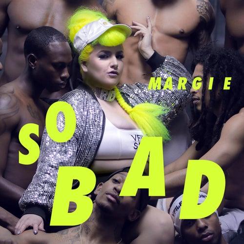 So Bad by Margie