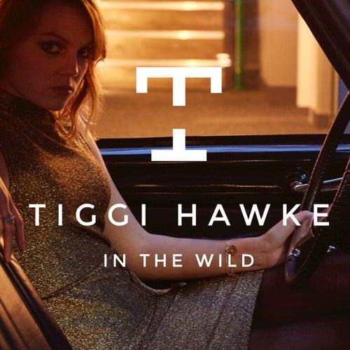 In the Wild by Tiggi Hawke
