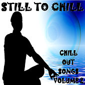 Still to Chill, Vol.2 by Various Artists