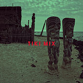 Tiki Mix by Various Artists