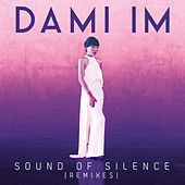 Sound Of Silence (Remixes) von Dami Im