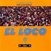 El Loco by La Misma Gente
