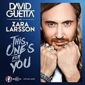 This One's For You (feat. Zara Larsson) (Official Song UEFA EURO 2016) von David Guetta