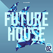 Future House 2016-02 - Armada Music von Various Artists