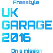 UK Garage 2016 von Freestyle