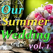 Our Summer Wedding, vol. 1 de Various Artists