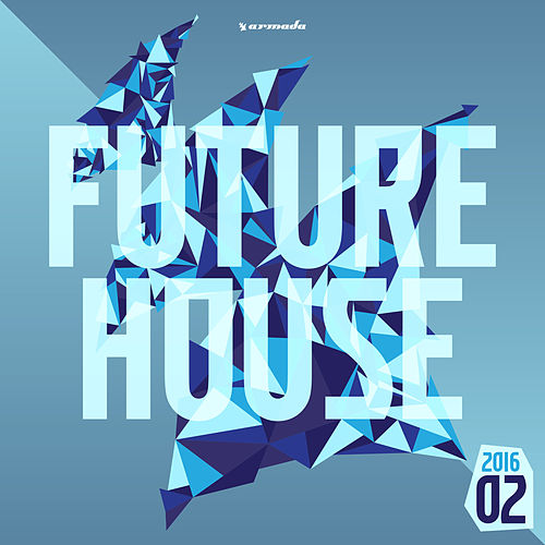 Future House 2016-02 - Armada Music (Extended Versions) de Various Artists