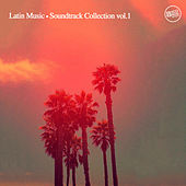 Latin Music - Soundtrack Collection Vol. 1 de Various Artists