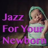 Jazz For Your Newborn von Various Artists