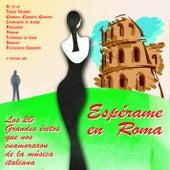 Espérame en Roma by Various Artists