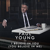 I Believe In You (You Believe In Me) de Paul Young
