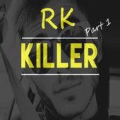 Killer, Pt. 1 de RK