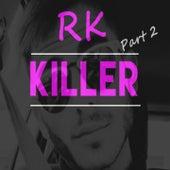 Killer, Pt. 2 de RK