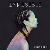 Invisible by Cara Frew