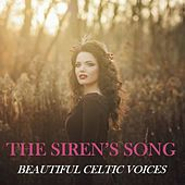 The Siren's Song: Beautiful Celtic Voices di Various Artists