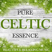 Pure Celtic Essence: Beautiful Relaxing Music by Various Artists