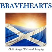 Bravehearts: Celtic Songs of Love & Longing by Various Artists