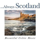 …Always Scotland: Beautiful Celtic Music by Various Artists