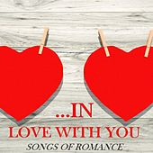 …In Love with You: Songs of Romance by Various Artists