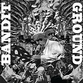Bandit & Ground by Various Artists