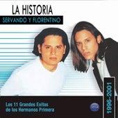 La Historia - Los 11 Grandes Exitos de los Hermanos Primera de Servando Y Florentino