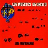 Los Olvidados by Los Muertos de Cristo