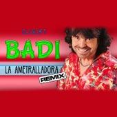 La Ametralladora (Remix) by Badi