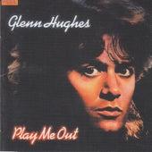 Play Me Out by Glenn Hughes