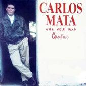 Una Vez Más Cautivo von Carlos Mata