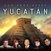 Con Amor Desde Yucatán by Various Artists