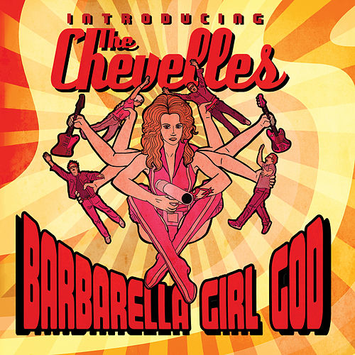 Barbarella Girl God: Introducing the Chevelles by The Chevelles