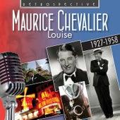 Maurice Chevalier: Louise de Maurice Chevalier