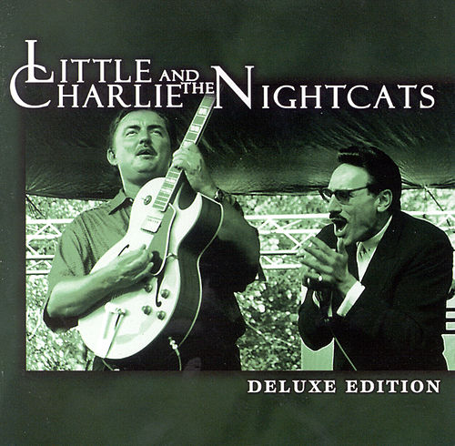 Deluxe Edition by Little Charlie & the Nightcats