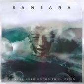 Siempre Hubo Riesgo en el Cielo de Sambara