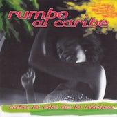 Rumbo al Caribe, Cuba la Isla de la Música von Various Artists
