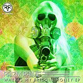 Wheres My Friggin Money - Single by Prizm Prime