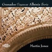 Granados: Goyescas - Albéniz: Iberia by Martin Jones