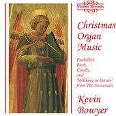 Christmas Organ Music by Kevin Bowyer