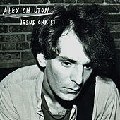 Jesus Christ by Alex Chilton
