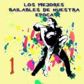 Los Mejores Bailables de Nuestra Época by Various Artists