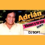 Vienes y Te Vas (Remix) de Adrián y Los Dados Negros