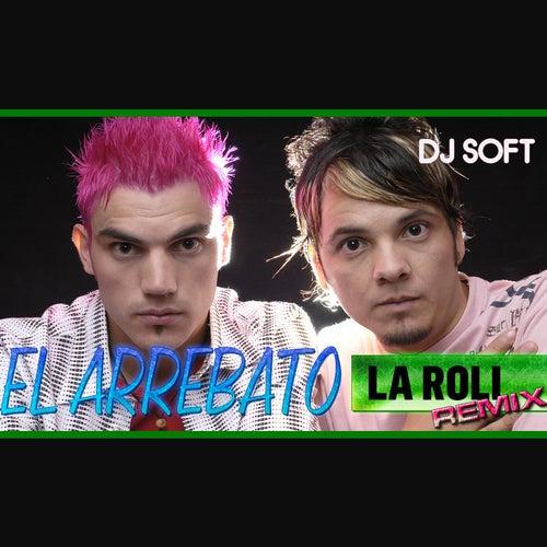 La Roli (Remix) de El Arrebato